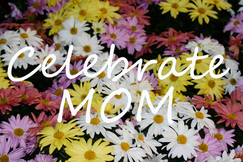 Celebrate Mom with These Local Activities