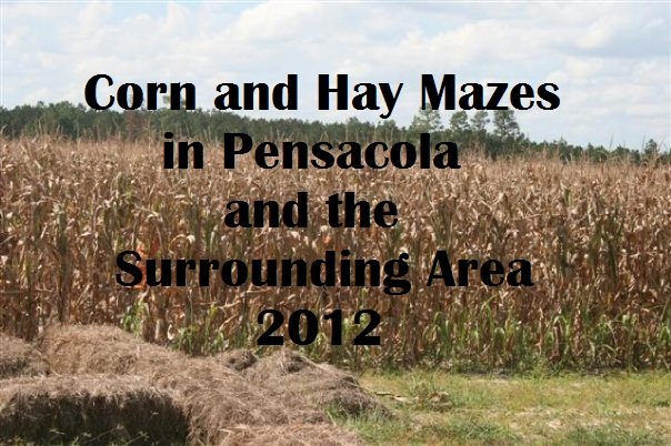 2012 Corn and Hay Mazes in Pensacola and Surrounding Area
