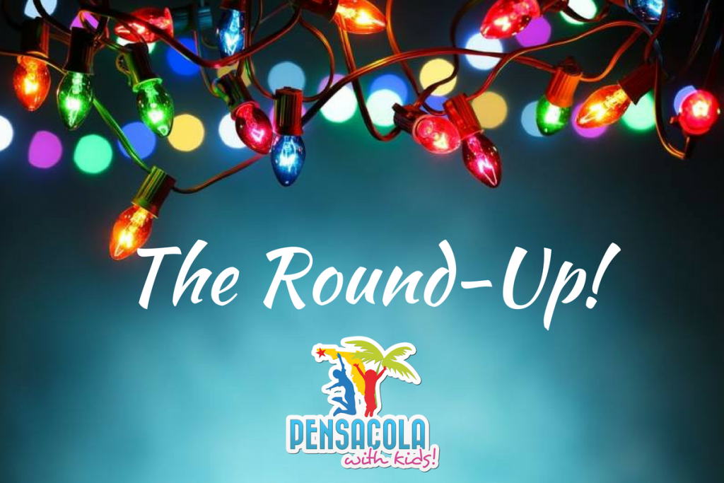 Pensacola With Kids – Weekend Round UP – December 2 -December 11